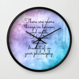 There are more things in heaven and earth, Horatio, than are dreamt of in your philosophy. Wall Clock