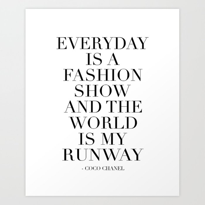 778b35b90624 FASHION WALL ART, Everyday Is A Fashion Show And The World Is My Runway,Feminism  Art,Feminist Quote Art Print