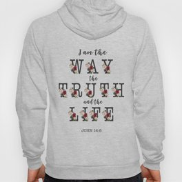I am the Way the Truth and the Life Modern Floral Typography Hoody