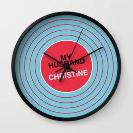 My Husband Is Christine Wall Clock