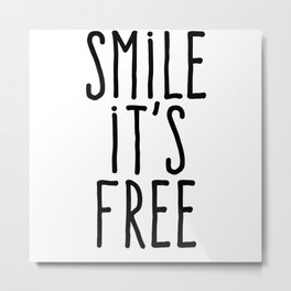 Smile it's free Metal Print