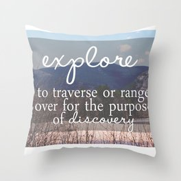 Define Explore: get out there Throw Pillow
