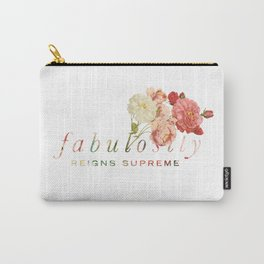 Fabulosity Reigns Supreme Carry-All Pouch