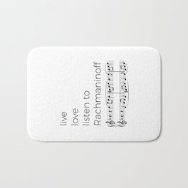 Live, love, listen to Rachmaninoff Bath Mat