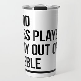 good bass players stay out of treble Travel Mug