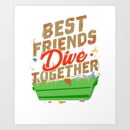 Best Friends Dumpster Dive Together Art Print
