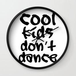 Cool kids don't dance Wall Clock
