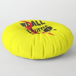 We all go a litle mad sometimes... Floor Pillow