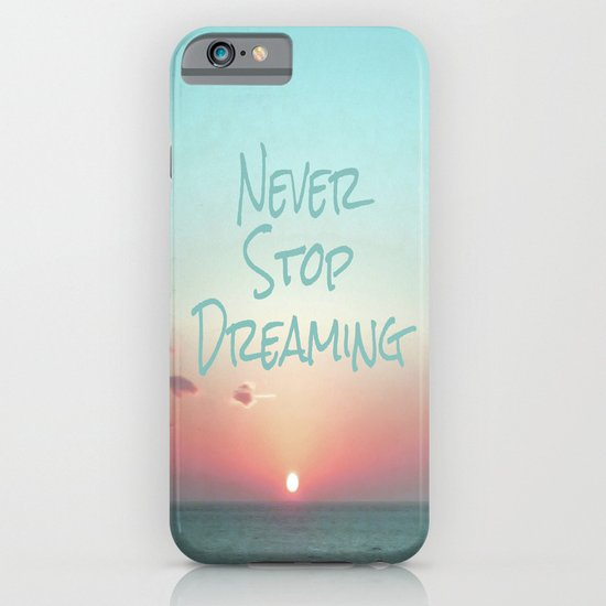 Never Stop Dreaming iPhone & iPod Case