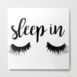Sleep In Metal Print