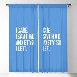 I Came I Saw I Had Anxiety So I Left, Funny Saying Blackout Curtain