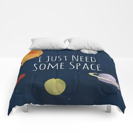 I Just Need Some Space Comforters