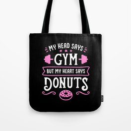 My Head Says Gym But My Heart Says Donuts (Typography) Tote Bag
