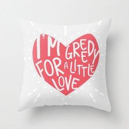 Greedy Love Throw Pillow