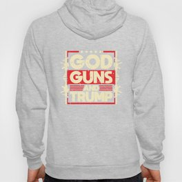 God Guns And Trump Vote Donald Trump Gifts product Hoody