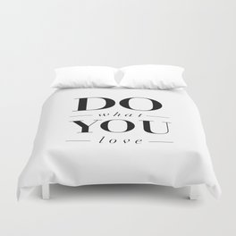 Do What You Love black-white typography poster design modern canvas was art home decor Duvet Cover