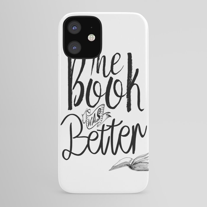 The Book Was Better iPhone Case