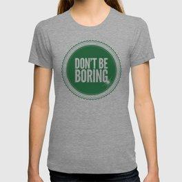 Don't Be Boring T-shirt