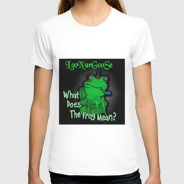 What Does The Frog Mean? T-shirt