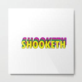 SHOOKETH Metal Print