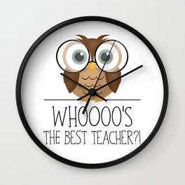 Whoooo's The Best Teacher?! Wall Clock