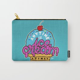 Anytime is Ice Cream Time Carry-All Pouch