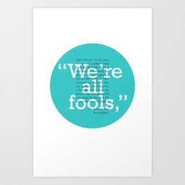 We're All Fools poster Art Print