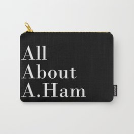 All About A. Ham (Black) Carry-All Pouch
