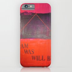 I m, I was... iPhone 6s Slim Case
