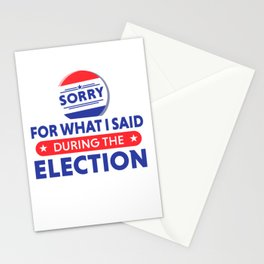 Sorry for what I said during the Election Stationery Cards