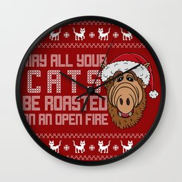 May all your Cats be roasted on an open fire Wall Clock