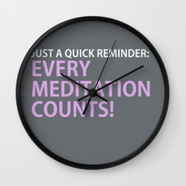 Every Meditation Counts! Wall Clock