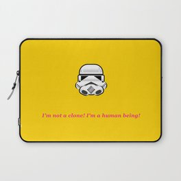 I'm not a clone! I'm a human being! Laptop Sleeve