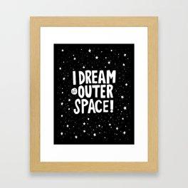 I Dream of Outer Space Framed Art Print