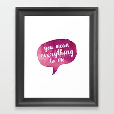 you mean everything to me (Valentine Love Note) Framed Art Print