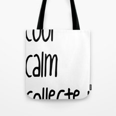 cool,calm,collected Tote Bag