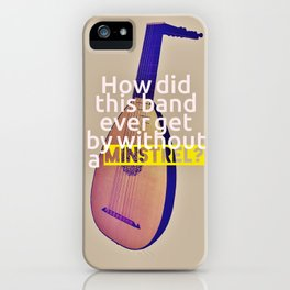 Without a Minstrel iPhone Case
