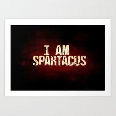 I am Spartacus Art Print
