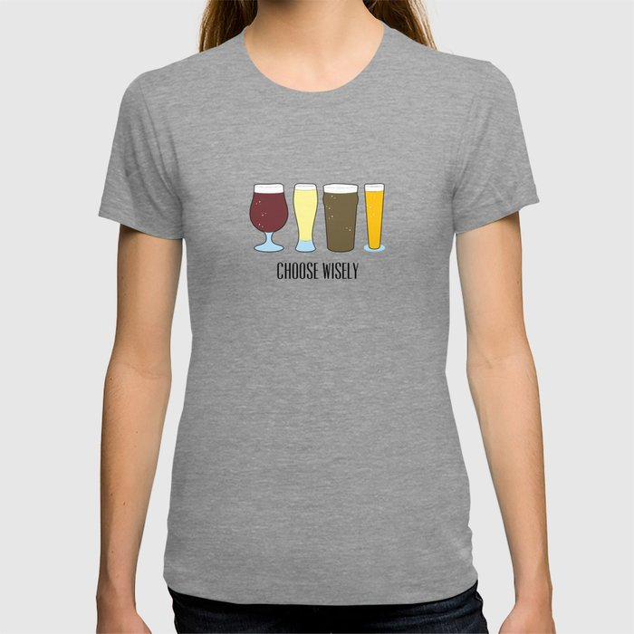 Choose Wisely Beer T-shirt