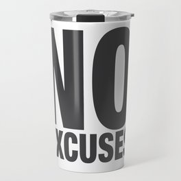 No Excuses - Gray Travel Mug