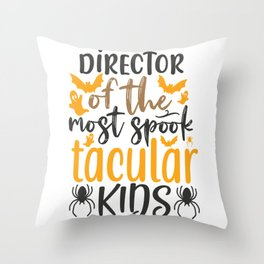 Director Of The Most Spook Tacular Kids Throw Pillow