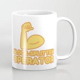 BLOCK-SPLITTER OPERATOR - funny job gift Coffee Mug