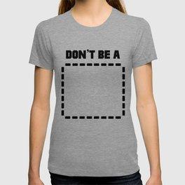 Don't Be a (Recangle) Pulp Fiction T-shirt
