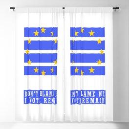 EU Flag - Don't Blame Me I Vote Remain Blackout Curtain