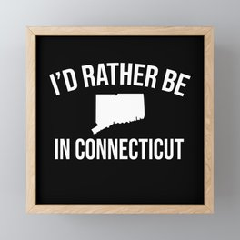 I'd Rather Be In Connecticut Framed Mini Art Print