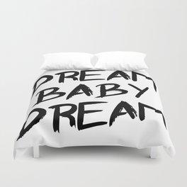 Dream Baby Dream Duvet Cover