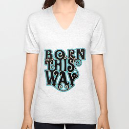 born - Gay Pride T-Shirt Unisex V-Neck