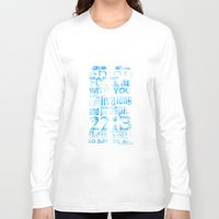 fandom Long Sleeve T-shirts featuring Fandom Motto by Tracey Gurney