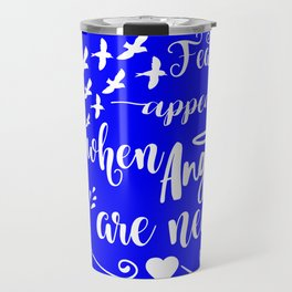 Feathers appear when angels are near Travel Mug