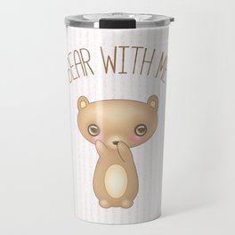 Bear With Me - Creepy Cute Teddy Travel Mug